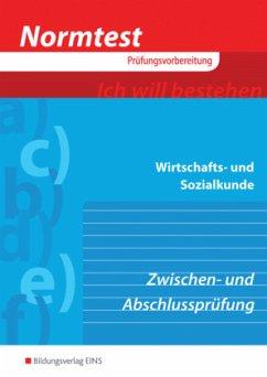 Normtest Wirtschafts- und Sozialkunde für kaufmännische und kaufmännisch-verwandte Berufe - Goebes, Herbert