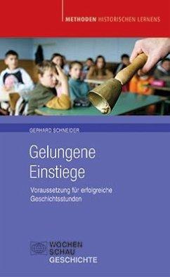 Gelungene Einstiege - Schneider, Gerhard