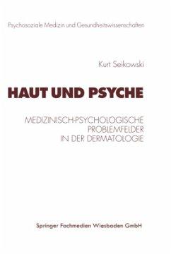 Haut und Psyche - Seikowski, Kurt