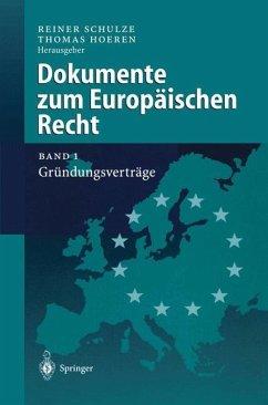 Dokumente zum Europäischen Recht - Schulze, Reiner / Hoeren, Thomas (Hgg.)
