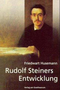 Rudolf Steiners Entwicklung - Husemann, Friedwart