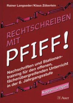 Rechtschreiben mit Pfiff! 6. Jahrgangsstufe