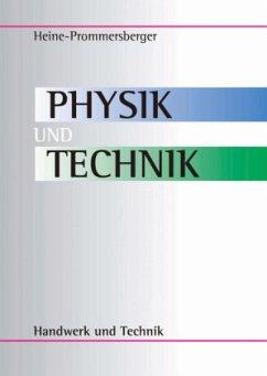 Physik und Technik - Heine, Adolf; Prommersberger, Hans
