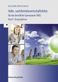 Volks- und Betriebswirtschaftslehre für das berufliche Gymnasium (WG) Band 1. Baden-Württemberg
