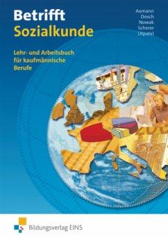 Betrifft Sozialkunde - Axmann, Alfons; Dosch, Roland; Nowak, Reinhold; Scherer, Manfred; Utpatel, Bernd