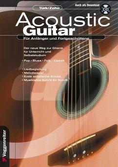 Acoustic Guitar für Anfänger und Fortgeschrittene, m. CD-Audio - Türk, Ulrich;Zehe-Schmahl, Helmut