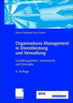 Organisations-Management in Dienstleistung und Verwaltung - Bokranz, Rainer; Kasten, Lars