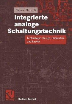 Integrierte analoge Schaltungstechnik - Ehrhardt, Dietmar