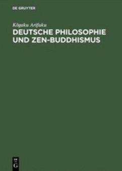 Deutsche Philosophie und Zen-Buddhismus - Arifuku, Kogaku