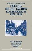 Politik im deutschen Kaiserreich 1871 - 1918
