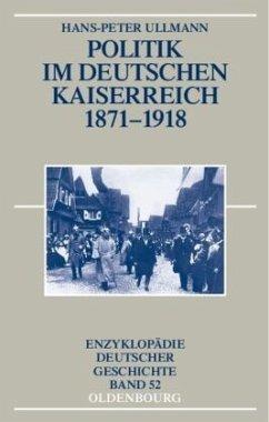 Politik im deutschen Kaiserreich 1871-1918 - Ullmann, Hans-Peter