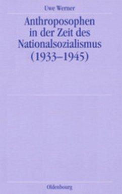 Anthroposophen in der Zeit des Nationalsozialismus - Werner, Uwe