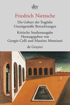 Die Geburt der Tragödie - Nietzsche, Friedrich