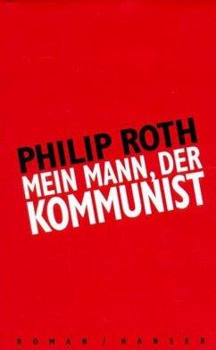 Mein Mann, der Kommunist - Roth, Philip