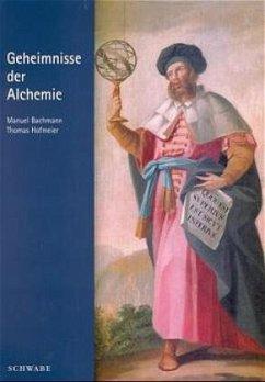 Geheimnisse der Alchemie - Bachmann, Manuel; Hofmeier, Thomas
