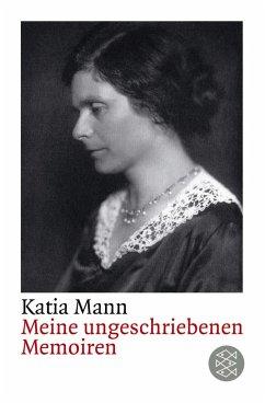 Meine ungeschriebenen Memoiren - Mann, Katia