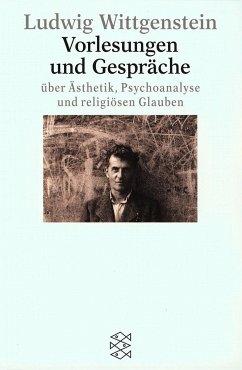 Vorlesungen und Gespräche über Ästhetik, Psychoanalyse und religiösen Glauben - Wittgenstein, Ludwig