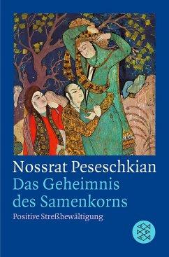 Das Geheimnis des Samenkorns - Peseschkian, Nossrat