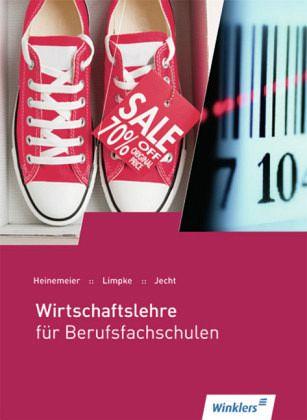 Wirtschaftslehre für Berufsfachschulen. Schülerbuch - Heinemeier, Hartwig; Limpke, Peter; Jecht, Hans