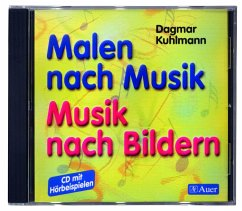 Malen nach Musik, Musik nach Bildern, 1 Audio-CD