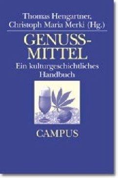 Genussmittel - Hengartner, Thomas / Merki, Christoph Maria (Hgg.)