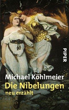 Die Nibelungen - Köhlmeier, Michael