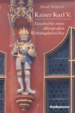 Kaiser Karl V. - Schulin, Ernst