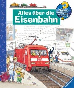 Alles über die Eisenbahn / Wieso? Weshalb? Warum? Bd.8