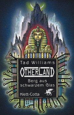 Berg aus schwarzem Glas / Otherland Bd.3 - Williams, Tad