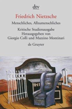 Menschliches, Allzumenschliches, I und II - Nietzsche, Friedrich