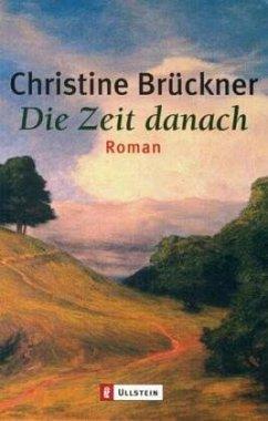 Die Zeit danach - Brückner, Christine