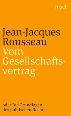 Vom Gesellschaftsvertrag oder Grundlagen des politischen Rechts - Rousseau, Jean-Jacques