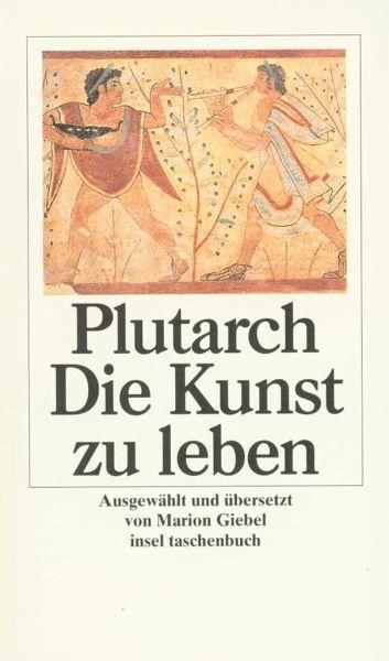 Die Kunst zu leben - Plutarch