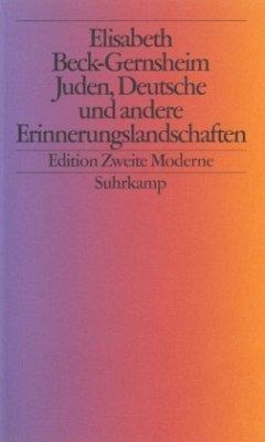 Juden, Deutsche und andere Erinnerungslandschaften - Beck-Gernsheim, Elisabeth
