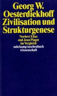 Zivilisation und Strukturgenese - Osterdiekhoff, Georg W.