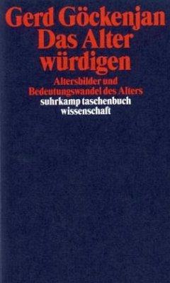 Das Alter würdigen - Göckenjan, Gerd