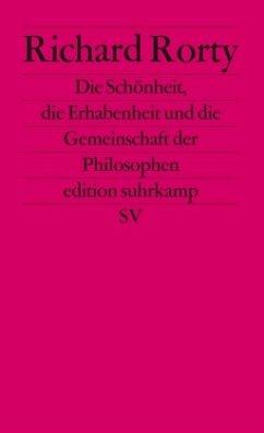 Die Schönheit, die Erhabenheit und die Gemeinschaft der Philosophen - Rorty, Richard
