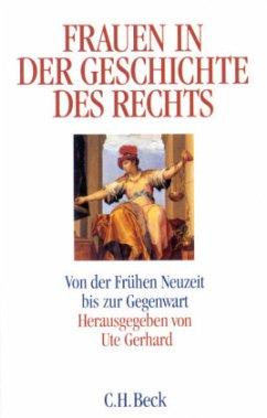 Frauen in der Geschichte des Rechts - Gerhard, Ute (Hrsg.)