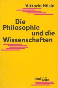 Die Philosophie und die Wissenschaften - Hösle, Vittorio
