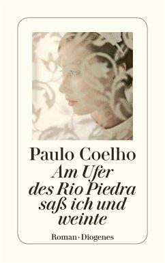 Am Ufer des Rio Piedra saß ich und weinte - Coelho, Paulo