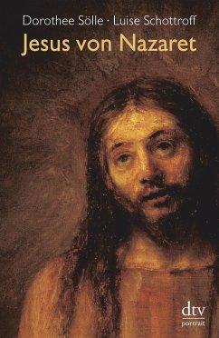 Jesus von Nazareth - Sölle, Dorothee; Schottroff, Luise