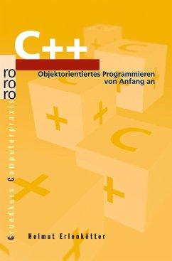 C++, Objektorientiertes Programmieren von Anfang an - Erlenkötter, Helmut