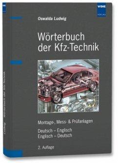 Wörterbuch der Kfz-Technik. Deutsch-Englisch / ...