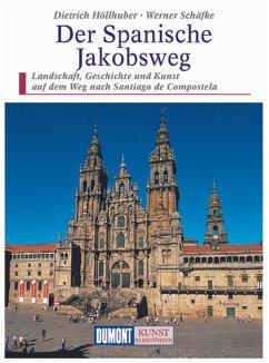 DuMont Kunst-Reiseführer Der Spanische Jakobsweg - Höllhuber, Angelika;Schäffke, Werner