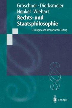 Rechts- und Staatsphilosophie - Gröschner, R.;Dierksmeier, C.;Henkel, M.