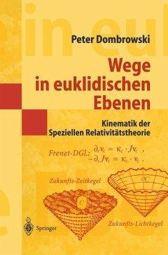 Wege in euklidischen Ebenen Kinematik der Speziellen Relativitätstheorie - Dombrowski, Peter
