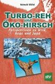 Turbo-Reh und Öko-Hirsch
