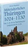 Thüringen im Mittelalter 2. Mittelalterliches Thüringen 1024 - 1130