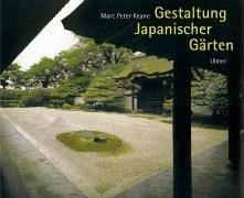 Gestaltung Japanischer Gärten - Keane, Marc P.
