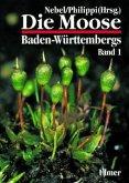 Die Moose Baden-Württembergs 1